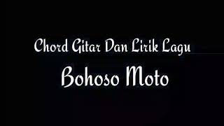 Chord gitar bohoso moto by garpet oiy MP3