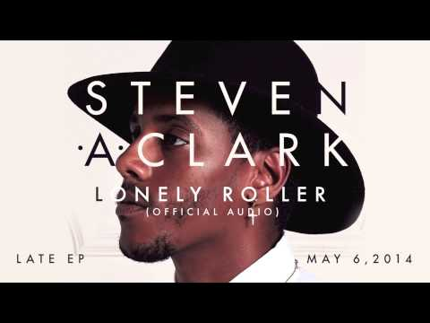 "Steven A. Clark - ""Lonely Roller"" (Official Audio)"
