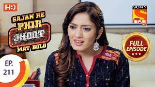 Sajan Re Phir Jhoot Mat Bolo - Ep 211 - Full Episode - 16th March, 2018