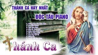 Thánh Ca Độc Tấu PIANO HAY NHẤT  | Thánh Ca Tuyển Chọn