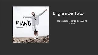 ElGrandeToto - Piano( prod: West)