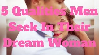 vuclip 5 Qualities Men Seek In Their Dream Woman