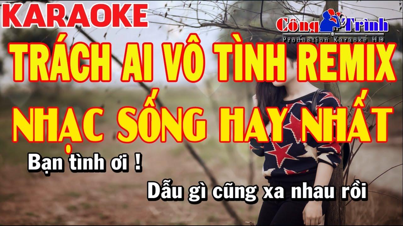 Karaoke | Trách Ai Vô Tình Remix | Full Beat Chuẩn | Nhạc Sống Công Trình | Trường Giang KeyBoard