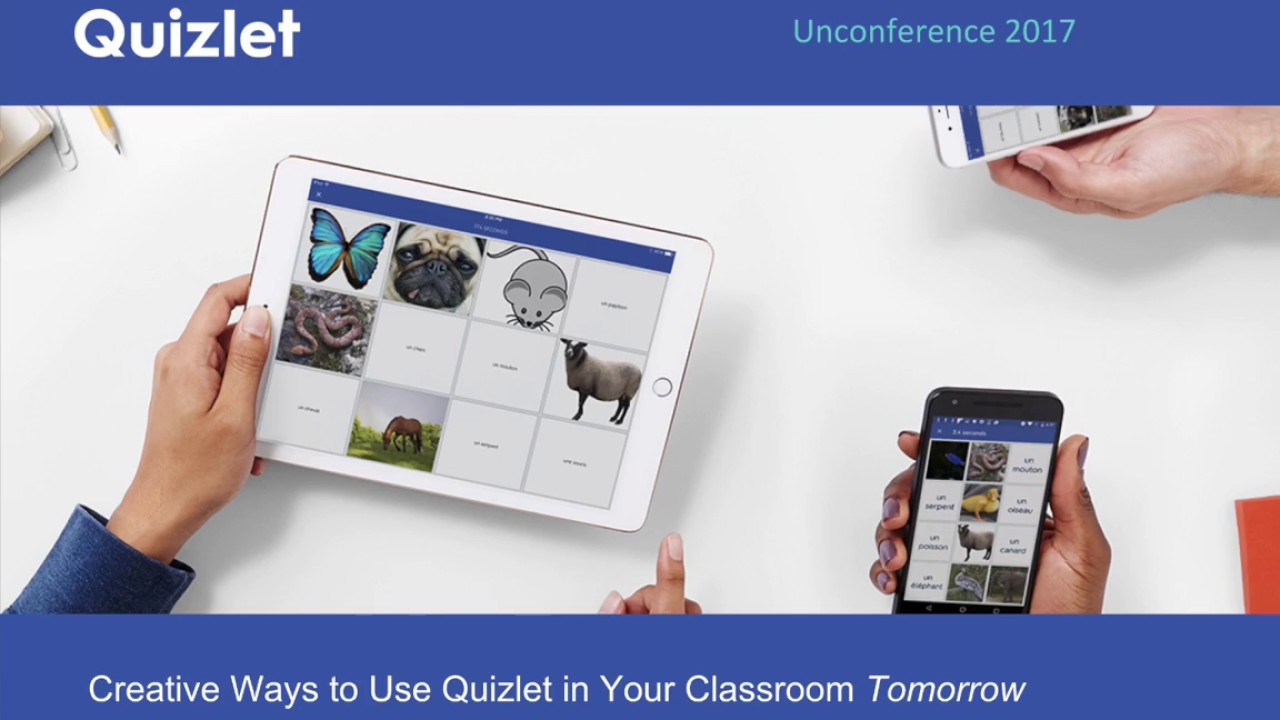 Quizlet Unconference 2017: Creative Ways to Use Quizlet in Your Classroom Tomorrow
