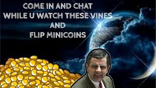 COME IN AND CHAT WHILE YOU WATCH THESE VINES AND FLIP MINICOINS!!!!!!  #RIPVINES