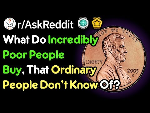 what-do-only-very-poor-people-buy?-(poverty-stories-r/askreddit)