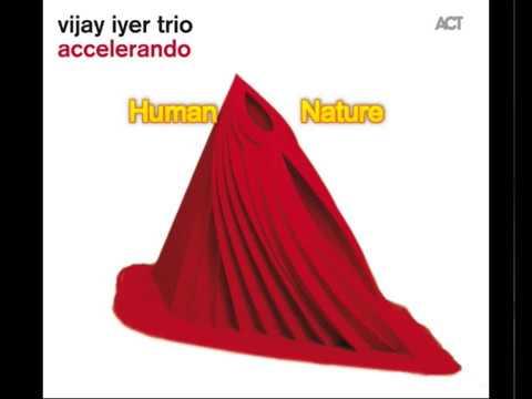 Human Nature Vijay Iyer