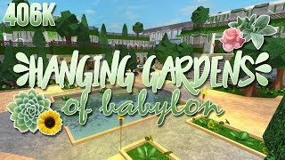 ROBLOX | Welcome to Bloxburg: Hanging Gardens of Babylon 406k