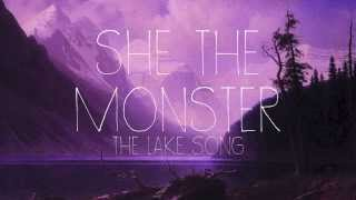 She The Monster - The Lake Song