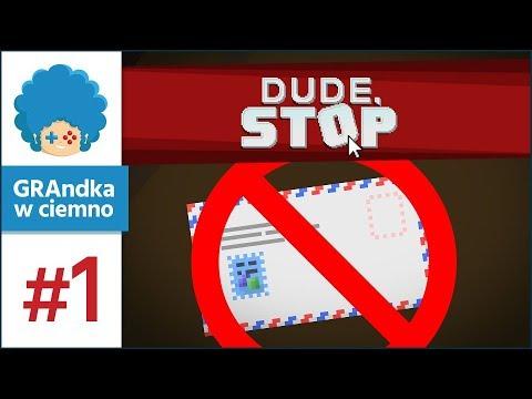 Dude, Stop! PL #1 | Fakamy system! [Napisy PL]