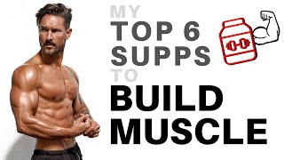 TOP 6 SUPPLEMENTS FOR FAST, NATURAL MUSCLE GROWTH - What, When & Why