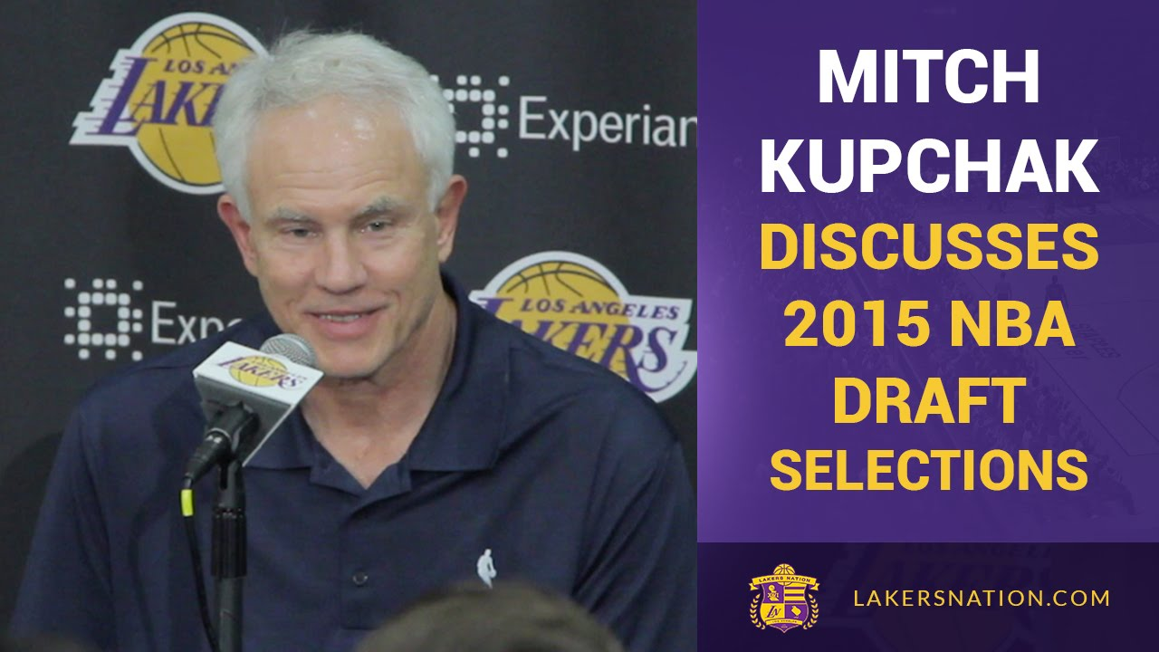 2015 NBA Draft Lakers GM Mitch Kupchak Discusses Draft Selections