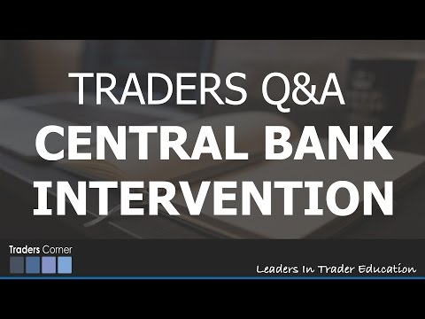 Central Bank Intervention - TRADER Q&A