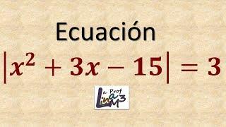 Ecuación cuadrática con valor absoluto | La Prof Lina M3
