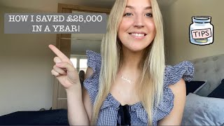 HOW TO SAVE MONEY QUICKLY! HOW I SAVED £25,000 & PURCHASED MY FIRST HOME AT 25| MONEY SAVING TIPS UK