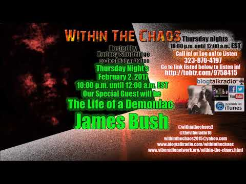 Within The Chaos Special Guest James Bush 2-2-17