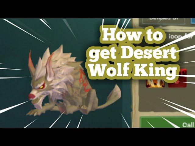 Utopia:Origin -  How to get Sand/Desert King Wolf #1