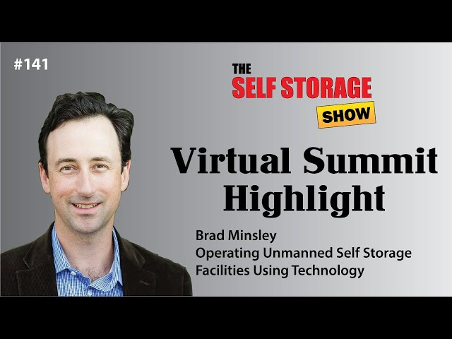 😀 #141: Virtual Summit Highlight - Brad Minsley - Operating Unmanned Self Storage Facilities