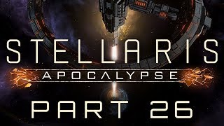 Stellaris: Apocalypse - Part 26 - A Prom Date with Destiny