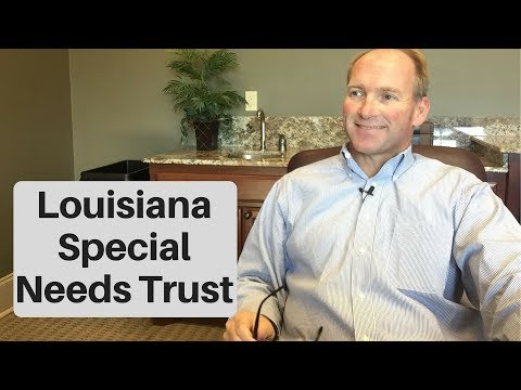 Leaving Assets To A Louisiana Special Needs Trust