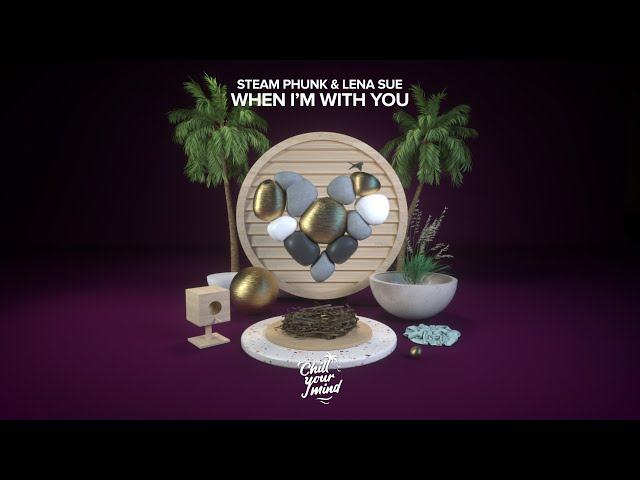 Steam Phunk & Lena Sue - When I'm With You