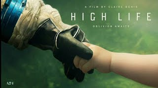 High Life (2019) Official Trailer HD Adventure & Science Fiction Movie