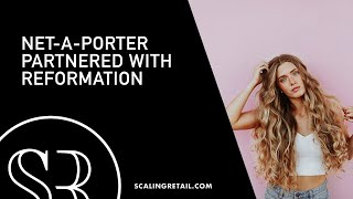 Net-a-Porter's Sustainable Fast Fashion Partnership/RW