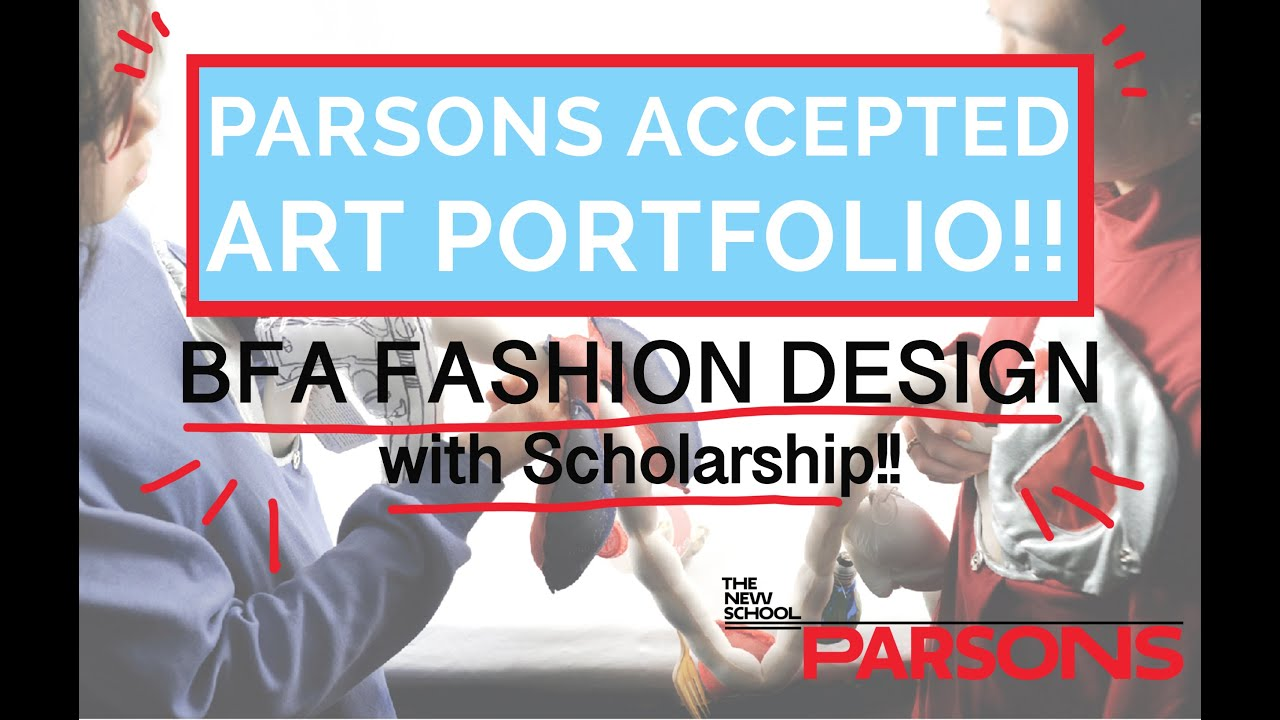 Accepted Parsons Fashion Design Art Portfolio Parsons Fit Risd With Scholarships Youtube