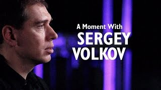 A Moment with Sergey Volkov