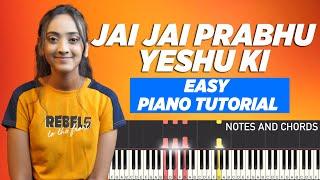 Jai Jai Prabhu Yeshu Ki - Easy Piano/Keyboard Chords & Notes Tutorial | जय जय प्रभु यीशु की