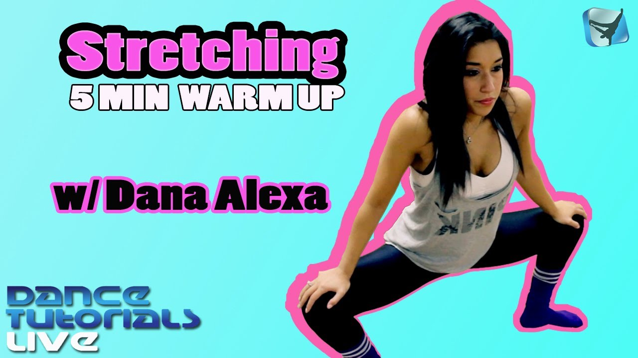 STRETCHING TUTORIAL | 5-Minute Warm Up For Dance & Fitness » How-To with Dana Alexa