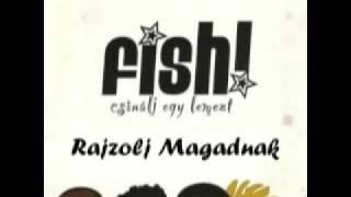 Download Fish! - Rajzolj Magadnak MP3 song and Music Video