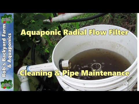 Aquaponic radial flow filter cleaning & pipe maintenance..