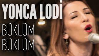Yonca Lodi - Büklüm Büklüm (JoyTurk Akustik)