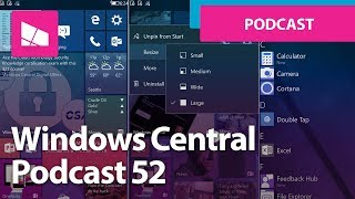 Windows Central Podcast 52: CShell On The Seashore