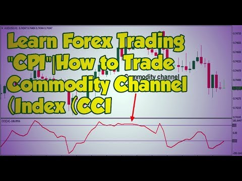 """Learn Forex Trading """"CPI"""" In Forex Trading How To Trade Commodity Channel Index (CCI) In Forex"""