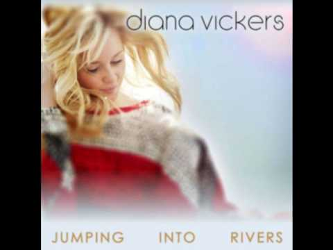 Diana Vickers- Jumping Into Rivers