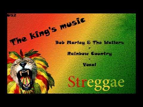 Bob Marley - Rainbow Country - Vocal