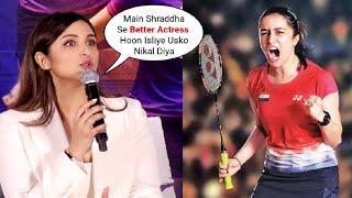 Parineeti Chopra Insulting Reaction On Replacing Shraddha Kapoor In Saina Movie