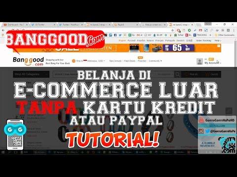Tutorial Belanja di e-Commerce Luar Negeri TANPA Kartu Kredit atau Paypal - Banggood.com