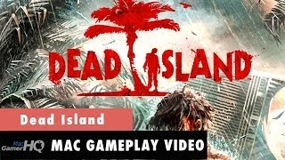 Dead Island Mac Gameplay by MacGamerHQ.com