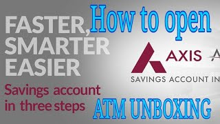 How to Open Axis Bank Account instant | ATM UNBOXING