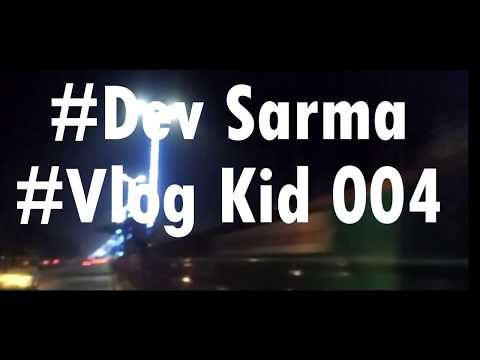 #Dev #Vlog Kid 004 | Mystery of Guwahati Part-1