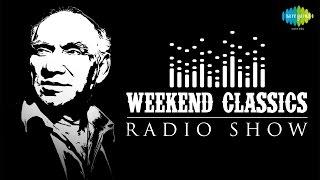 Weekend Classic Radio Show | Yash Chopra Special | Tu Mere Samne | Kabhi Main Kahoon| Lagi Aaj Sawan