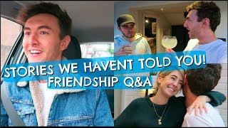STORIES WE HAVEN'T TOLD YOU & FRIENDSHIP Q&A!