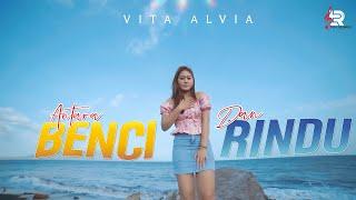 VITA ALVIA - Antara Benci dan Rindu (Official Music Video)