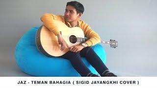Download Lagu JAZ - Teman Bahagia-Cover By Sigid Jayangkhi Mp3