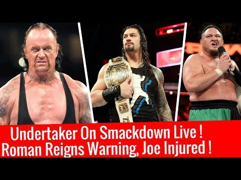 Undertaker On SmackDown Live ! Roman Reigns Warning Samoa Joe Injured WWE Fastlane 2018 Match Leaked thumbnail