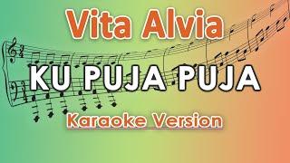 Download lagu Vita Alvia - Ku Puja Puja (Karaoke Lirik Tanpa Vokal) by regis