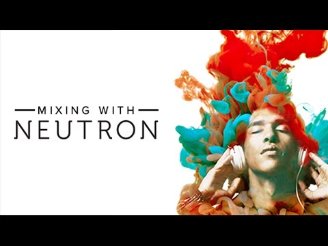 iZotope Mixing with Neutron Webinar